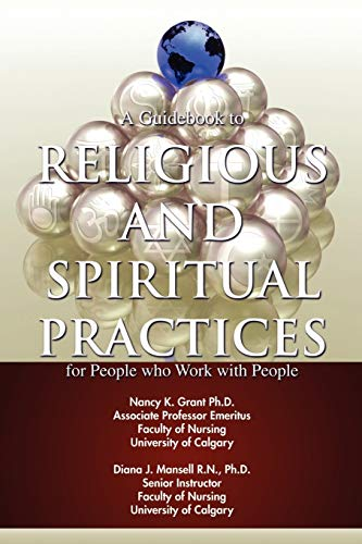 A Guidebook to Religious and Spiritual Practices for People who Work with People: Nancy Grant