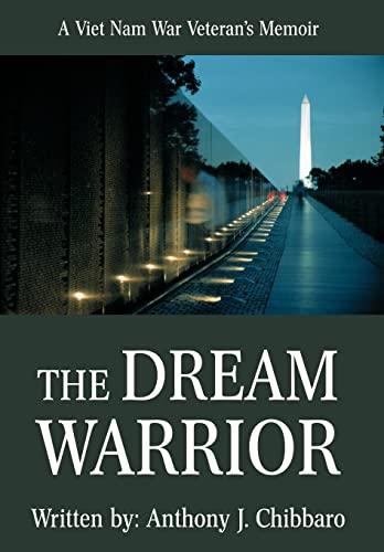 9780595505692: The Dream Warrior: A Viet Nam War Veteran's Memoir