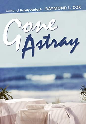 9780595505722: Gone Astray