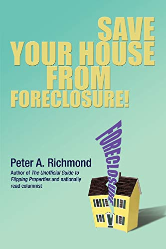 Save Your House from Foreclosure!: Richmond, Peter