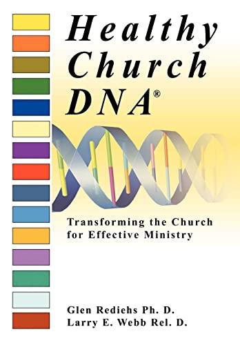 Healthy Church DNA®: Transforming the Church for: Webb Rel. D.,