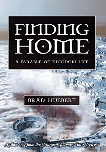 9780595507207: Finding Home: A Parable of Kingdom Life