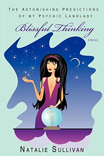 9780595507498: Blissful Thinking: The Astonishing Predictions of my Psychic Landlady