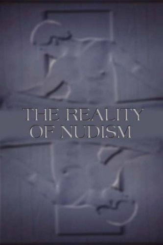 9780595507849: The Reality Of Nudism