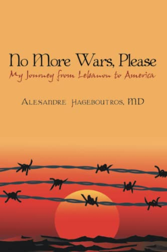 9780595508457: No More Wars, Please: My Journey from Lebanon to America