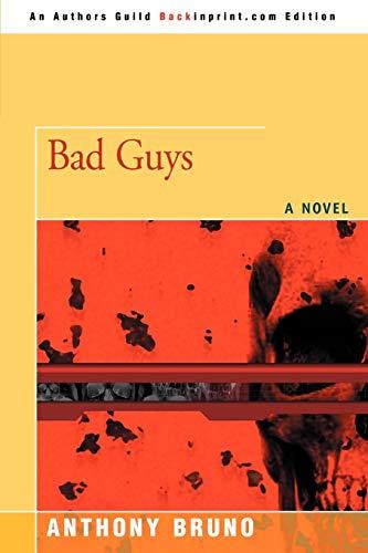 9780595508686: BAD GUYS