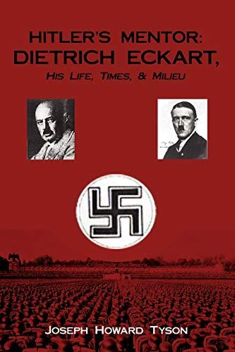 9780595508877: HITLER'S MENTOR: DIETRICH ECKART, His Life, Times, & Milieu