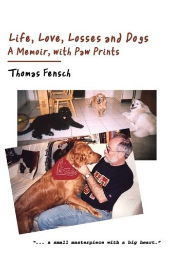 9780595508938: Life, Love, Losses and Dogs: A Memoir, with Paw Prints