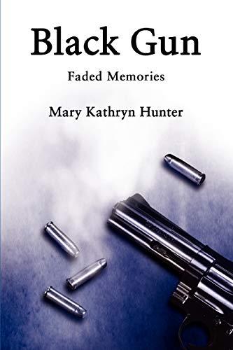 BLACK GUN Faded Memories: Mary Kathryn Hunter
