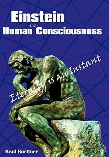 9780595509447: Einstein and Human Consciousness: Eternity is an Instant