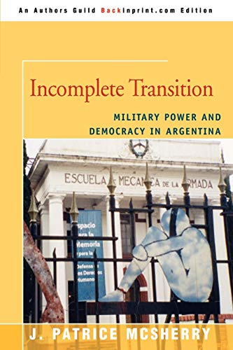 9780595510108: Incomplete Transition: Military Power and Democracy in Argentina