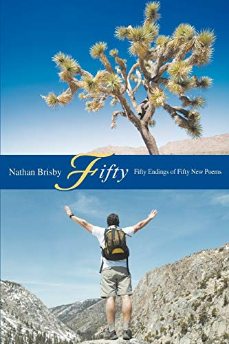 Fifty: Fifty Endings of Fifty New Poems: Nathan Brisby