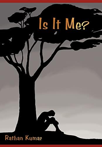 Is It Me?: Rathan Kumar