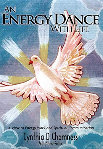 9780595510788: An Energy Dance With Life: A View to Energy Work and Spiritual Communication