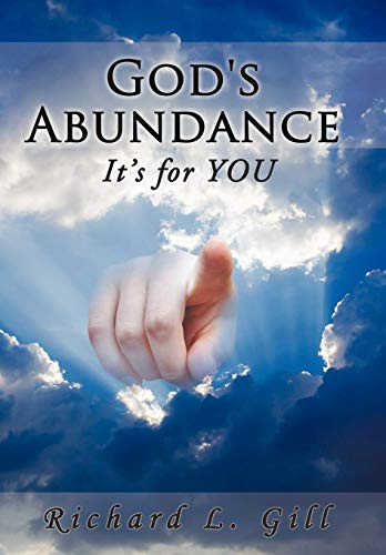 Gods Abundance: Its for You: Richard L. Gill