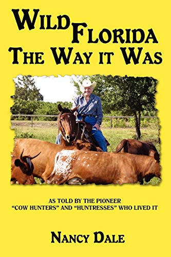 9780595511044: WILD FLORIDA THE WAY IT WAS: AS TOLD BY THE PIONEER
