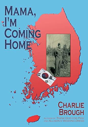 9780595511167: Mama, I'm Coming Home
