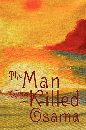 9780595511266: The Man Who Killed Osama