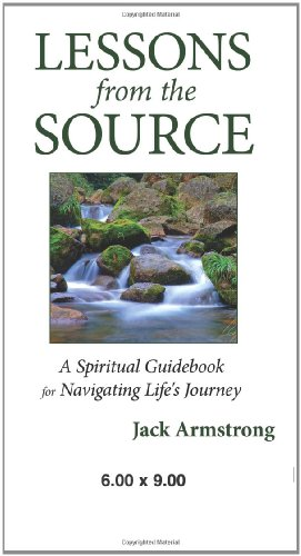 9780595511983: Lessons from the Source: A Spiritual Guidebook for Navigating Life's Journey