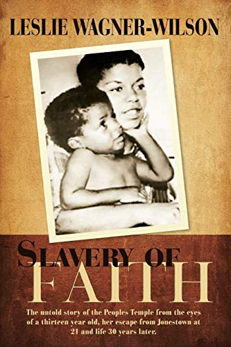9780595512935: Slavery of Faith: The untold story of the Peoples Temple from the eyes of a thirteen year old, her escape from Jonestown at 20 and life 30 years later.