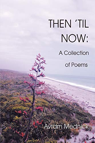 9780595512959: THEN ¿TIL NOW:: A Collection of Poems