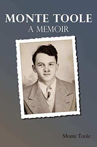 9780595513048: Monte Toole: A Memoir