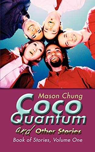 Coco Quantum and Other Stories Book of Stories, Volume One: Mason Chung