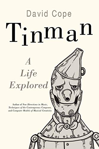 Tinman: A Life Explored: Cope, David