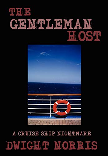 9780595514243: The Gentleman Host: A Cruise Ship Nightmare