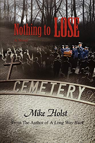 Nothing to Loose: a Novel: Holst, Mike