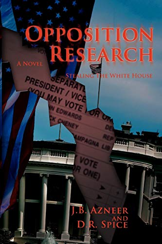 Opposition Research Stealing The White House: Dan Spice