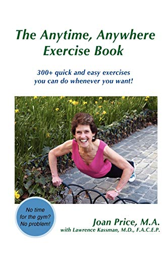 9780595514786: The Anytime, Anywhere Exercise Book: 300+ quick and easy exercises you can do whenever you want!