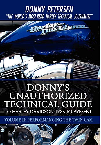9780595515165: Donny's Unauthorized Technical Guide to Harley Davidson 1936 to Present: Volume II: Performancing the Twin Cam