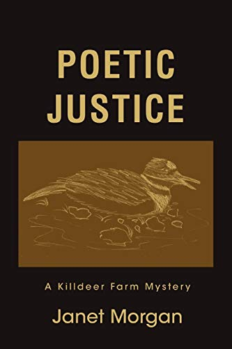 Poetic Justice: A Killdeer Farm Mystery (0595515983) by Morgan, Janet
