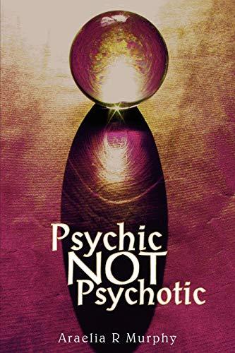 Psychic NOT Psychotic: Araelia Murphy
