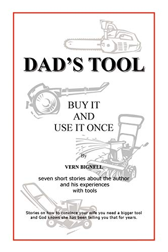 9780595516179: Dad's Tool: A Quest For The Perfect Tool