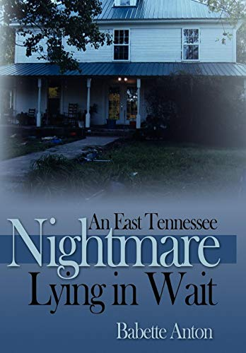 9780595516582: An East Tennessee Nightmare Lying in Wait