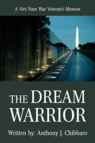 9780595517121: The Dream Warrior: A Viet Nam War Veteran's Memoir