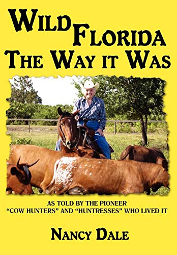 9780595517473: WILD FLORIDA THE WAY IT WAS: AS TOLD BY THE PIONEER