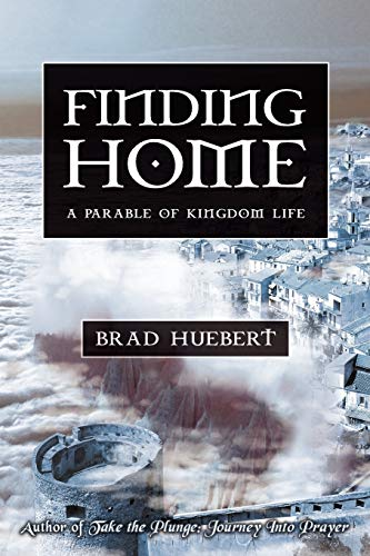 9780595517787: Finding Home: A Parable of Kingdom Life