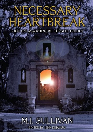 9780595518036: Necessary Heartbreak: Book One of the When Time Forgets Trilogy