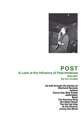 9780595518357: Post: A Look at the Influence of Post-hardcore-1985-2007