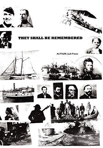 9780595518692: They Shall Be Remembered: A Great American Saga from the War of 1812 to World War I