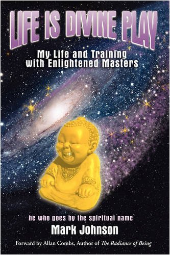 9780595519408: Life Is Divine Play: My Life and Training with Enlightened Masters