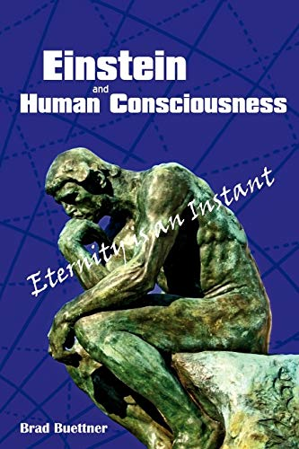 9780595521913: Einstein and Human Consciousness: Eternity is an Instant