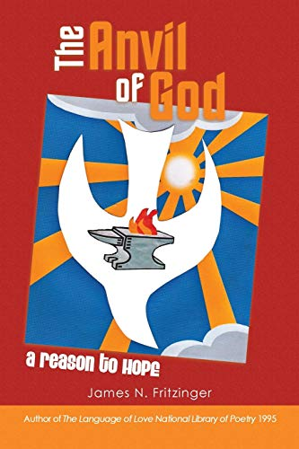 9780595521968: The Anvil of God: A Reason To Hope