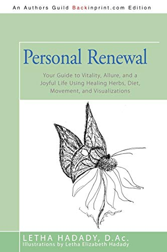 9780595522309: Personal Renewal: Your Guide to Vitality, Allure, and a Joyful Life Using Healing Herbs, Diet, Movement, and Visualizations