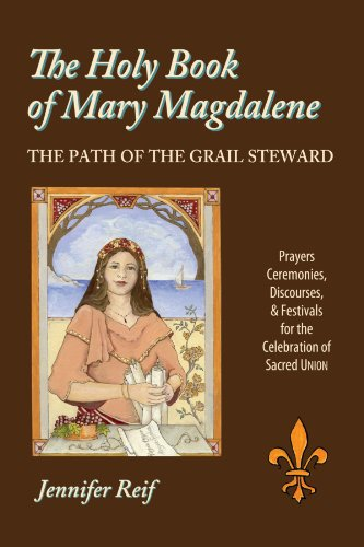 The Holy Book Of Mary Magdalene: The Path Of The Grail Steward: Reif, Jennifer