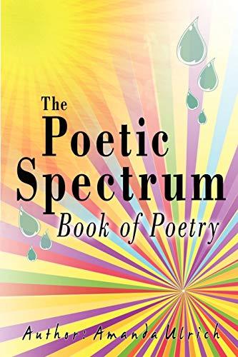9780595523795: The Poetic Spectrum: Book Of Poetry