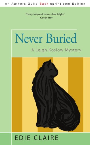 9780595523870: Never Buried: A Leigh Koslow Mystery (Volume 1)